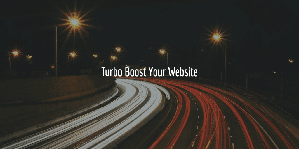 Turbo Boost Your Website