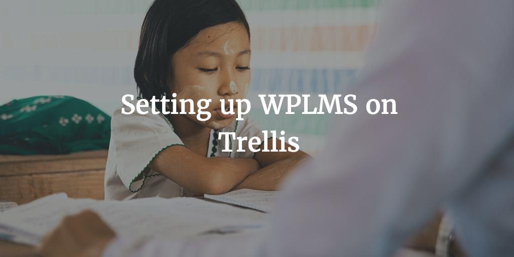 WPLMS Setup on Trellis