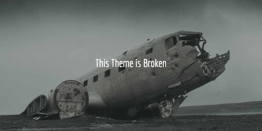 Child Theme Trouble - This theme is broken
