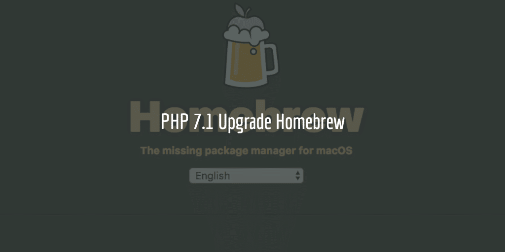 PHP 7.1 Upgrade Homebrew