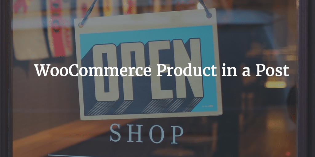WooCommerce Product in a Post