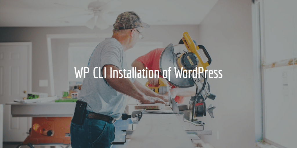 WP CLI Installation of WordPress