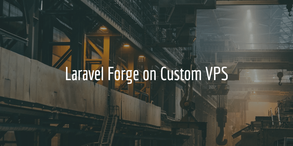 Laravel Forge on Custom VPS