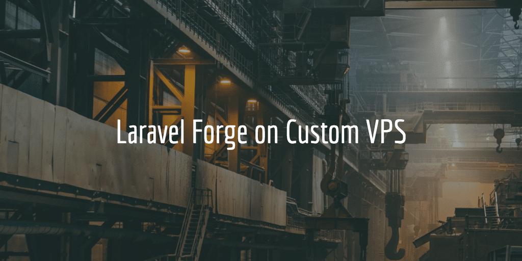 Laravel Forge on Custom VPS