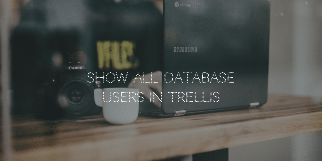 Show all Database Users in Trellis