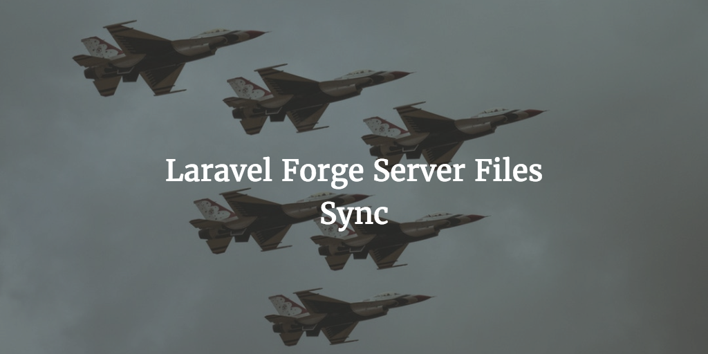Laravel Forge Server Files Sync | IMWZ – Your Right Hand in Web