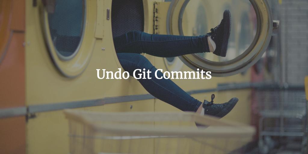 Undo Git Commits